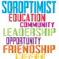 Soroptimist; education, community, leadership, opportunity; friendship, achievement